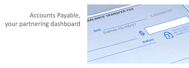 Accounts Payable, your partnering dashboard